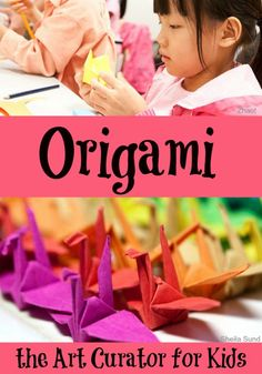 All Things Origami voor kinderen - de Art Curator for Kids – Origami for Kids – STEM STEAM leeractiviteiten - Steam Activities, Learning Activities, Activities For Kids, Activity Ideas, Kids Learning, Math Projects, Projects For Kids, Stem For Kids, Art For Kids