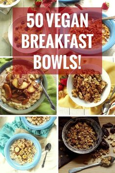 Looking for a healthy, delicious, and easy vegan breakfast?  Look no further! Hot cereal, cold cereal, smoothie bowls, and lots more, this scrumptious collection includes no less than 50 plant-based bowls to start your morning off right! #veganrecipes #breakfast #bowls #smoothiebowls #plantbased #healthyrecipes