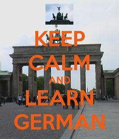 Halten sie ruhe und Deutsch lernen! Language Quotes, Language School, Learn Chinese, Learn German, Calm Down, Keep Calm, Germany, Teaching, How To Plan