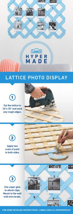 DIY Lattice Photo Display in a few easy steps! For more detailed instructions, visit  www.lowes.com/LCI-PhotoDisplay