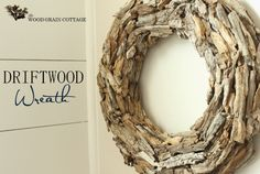 Driftwood Wreath by The Wood Grain Cottage blog...doesn't have to be driftwood from the beach...can use wood from woods, lake, stream