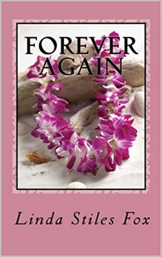 Forever Again Linda Stiles Fox Books https://www.amazon.com/dp/B00K1QFVMK/ref=cm_sw_r_pi_awdb_x_65xrzbMRMHAA0