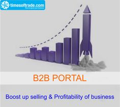 Boost Up Selling & Profitability Of Your Business With Leading & Trusted #B2BPortal Times Of Trade. For More Information Visit Us At: http://timesoftrade.com/