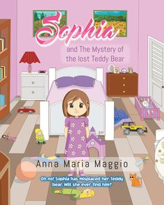 "Books | Page Publishing Anna Maria Maggio's new book ""Sophia and The Mystery of the lost Teddy Bear"" is a creatively crafted and vividly illustrated journey into the world of Sophia!"