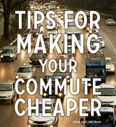 Tips for Making Your Commute Cheaper - Rent.com Blog  #save #commute #travel