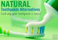 Learn about the toxins in conventional toothpaste and the best natural toothpaste alternatives for healthy teeth and gums.