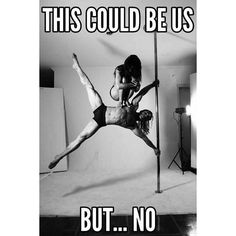 This could be us but.... no. Pole Fitness Moves, Pole Dance Moves, Dance 4, Pole Dancing Fitness, Pole Classes, Pole Dancing Clothes, Pole Tricks, Laugh Lines, Life Inspiration