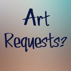 Does anyone have any art requests? I've been kind of in the mood for drawing celebrities and fandom characters lately, but if you want me to draw something else, that's fine :)