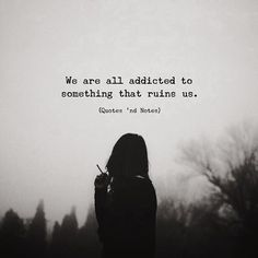 We are all addicted to something.. via (http://ift.tt/2FBwtpB)