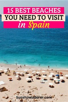 15 Most Amazing Beaches in Spain to Visit - Sunshine Adorer