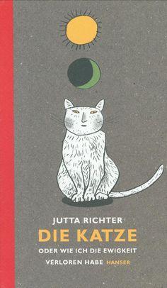 Jutta Richter, texte et Rotraut Susanne Berner, illustrations – Die Katze: oder Wie ich die Ewigkeit verloren habe, Hansen (2006)