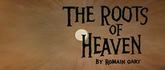 The Roots of Heaven (1958) John Huston Blu-ray movie title Typography Letters, Lettering, Trevor Howard, Romain Gary, John Huston, Errol Flynn, Blu Ray Movies, Orson Welles, Title Card