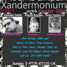 PLEASE SHARE THIS EVENT, THANK YOU  Sunday January 4th 2015 2pm - Pst/5pm - Est/10pm - Uk   Madrigal Media Presents #Xandermonium   Xander Gibb  http://www.amazon.com/-/e/B00LG6EI7I Follow on Facebook/Twitter & Check out his Website.  http://www.xandergibb.com/   with  Co Host Anthony Losacco Call Us: 347-884-9061  and  In Part Deux Xander Gibb talks Comedy, and Politics with Salems Pre-Mayor Sarah Boyles  http://www.blogtalkradio.com/xandermonium/2015/01/04/xandermonium110 —