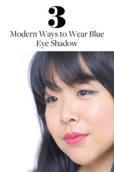 3 Ways to Wear Blue Eye Shadow (and Not Look Like an '80s Flashback) via @PureWow