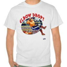 Elbow Drop! pro wrestling shirt
