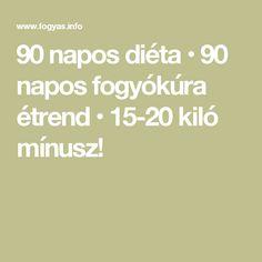 90 napos diéta • 90 napos fogyókúra étrend • 15-20 kiló mínusz!