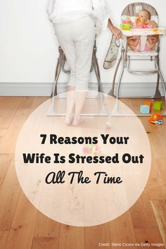 7 Reasons Your Wife Is Stressed Out All the Time