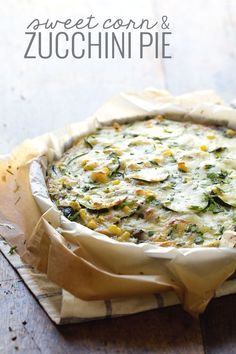 Sweet Corn and Zucchini Pie - an easy, cheesy, crustless pie that's ready in 30…
