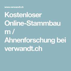 Kostenloser Online-Stammbaum / Ahnenforschung bei verwandt.ch