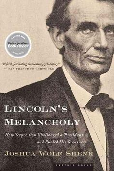 A thoughtful, nuanced portrait of Abraham Lincoln that finds his legendary political strengths rooted in his most personal struggles. Giving shape to the deep depression that pervaded Lincoln's adult