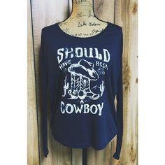 Should Have Been A Cowboy Long Sleeve Top www.chasingbuffalo.com #western #cowgirl #fashion #shouldhavebeenacowboy