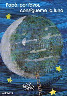 Aprovechando que estamos con el proyecto del universo, rescato este cuento que me gusta tanto: Papá, por favor consígueme la luna.   Este cu...
