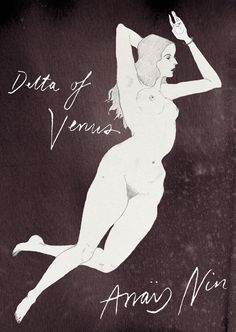 Delta of Venus by Anais Nin Anais Nin, Books To Read, My Books, Henry Miller, Book Jacket, Book Projects, Book Authors, Love Book, Illustration Art