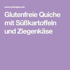 Glutenfreie Quiche mit Süßkartoffeln und Ziegenkäse