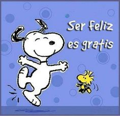 Ser feliz es gratis !!