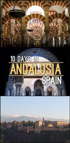 10 Days in Andalusia, Spain: Seville, Cordoba and Granada.