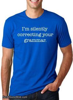 Im Silently Correcting Your Grammar Shirt Funny English T-shirt