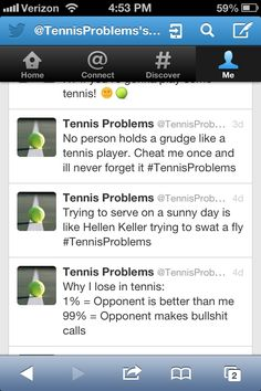 Tennis quotes players say ;)     ( I'm trying to ignore the bad word )