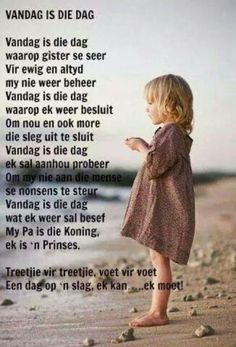 Vandag is die dag. Scripture Verses, Bible Quotes, Qoutes, Mother Daughter Quotes, Afrikaanse Quotes, Sweet Words, Christian Quotes, Wise Words, Christianity