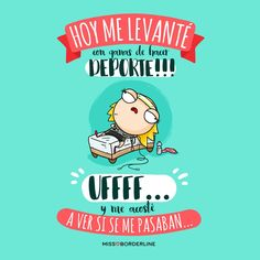 Hoy me levanté con ganas de hacer deporte!!! Uffff...y me acosté a ver si se me pasaban. Cute Quotes, Funny Quotes, Funny Images, Funny Pictures, Spanish Phrases, Frases Humor, Mr Wonderful, Just Girly Things, Humor Grafico
