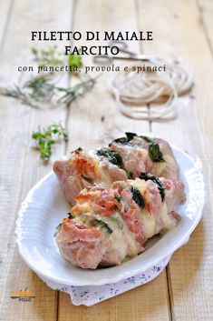 Pork fillet stuffed with bacon, provola and spinach Pork Fillet, Best Italian Recipes, Pancetta, Pork Recipes, Bacon, Roast, Good Food, Gluten Free, Dining
