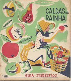 caldas da rainha guia turístico | 20agetravel portugal Vintage Advertising Posters, Vintage Travel Posters, Vintage Advertisements, Portugal Tourism, Portugal Travel, Beyond Beauty, Illustrations And Posters, Vintage Signs, Kids Rugs
