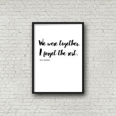 We were together. I forget the rest by Printce on Etsy