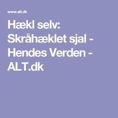 Hækl selv: Skråhæklet sjal - Hendes Verden - ALT.dk