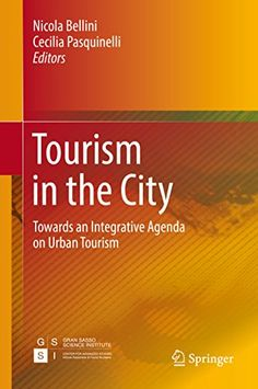 Tourism in the City: Towards an Integrative Agenda on Urb... https://www.amazon.com/dp/B01L8OIUTY/ref=cm_sw_r_pi_dp_x_tUSyyb7FM60KD