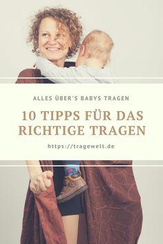 Wenn Du diese 10 Tipps für das richtige Tragen von Babys beachtest, kann eigentlich gar nichts schief gehen.