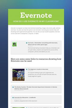 This site gives tips on how Evernote can be used in the classroom, to make more effective and how it can be used for digital portfolios.