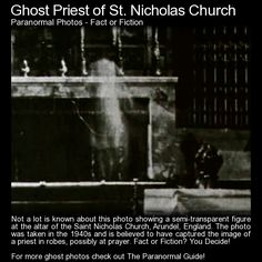 Ghost Priest of St. Nicholas Church. Not a lot is known about this photo. What do you think? http://www.theparanormalguide.com/blog/ghost-priest-of-st-nicholas-church
