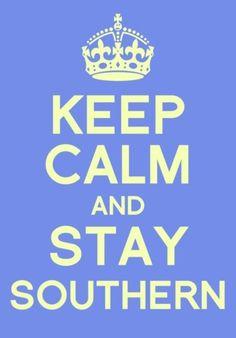 Absolutely stay southern, no matter what is going on around you.