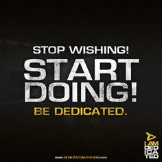 Stop wishing! Start doing! Be Dedicated. #IamDedicated #Dedicated #motivation #bodybuilding #fitness #weightlifting