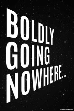 Boldly Going Nowhere Poster