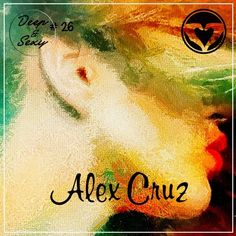 Alex Cruz - Deep & Sexy Podcast #26 (Rio 2016) by Alex Cruz   Free Listening on SoundCloud