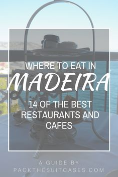 Where to eat in Madeira: 14 of the best restaurants and cafés | PACK THE SUITCASES