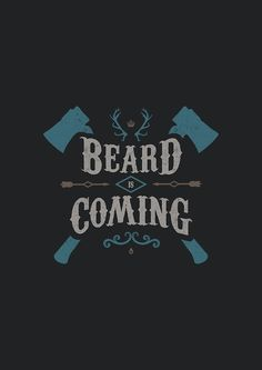 BEARD IS COMING by snevi #tshirts & #hoodies, #stickers, #iphonecases, #samsunggalaxycases, #posters, #home #decors, #totebags, #prints, #cards, #kids #clothes, #ipadcases, and #laptop #skins #typography #illustration #vecto #vector #vectordesign #illustrator #type #typo #dailyfont #dailytype #artoftype #fontart #redbubble #designbyhumans #snevi #vintage #got #funny #gameofthrones #beardediscoming #beard #bearded #quote #quotes