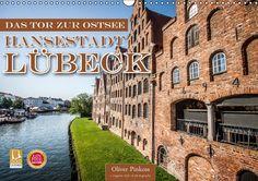 Lübeck - Das Tor zur Ostsee - CALVENDO Kalender von Oliver Pinkoss
