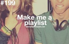 Put some songs on there that mean something to you, either they make you think of me, or just remind you of a memory. Or, just some songs that we can rock out to! :D